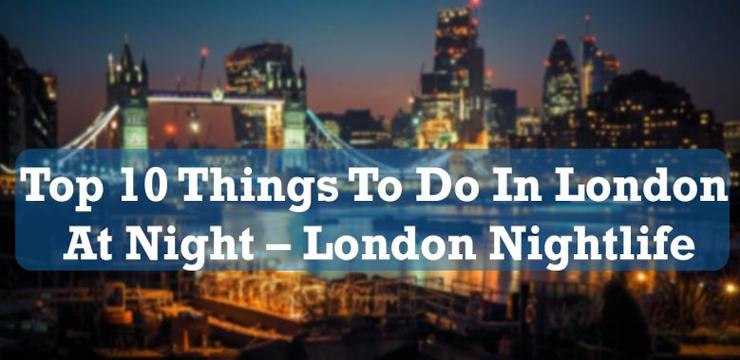 BEST NIGHT CLUBS IN LONDON 2019