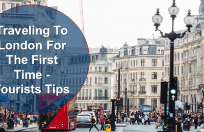 Traveling to London for the First Time? 15 tips for first timers